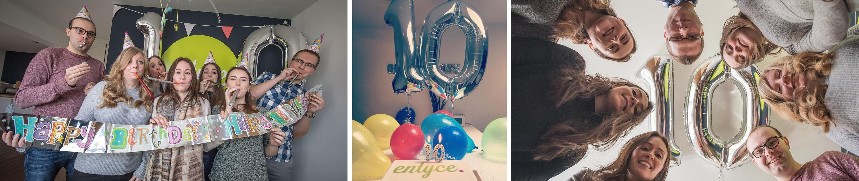 Entyce is 10!